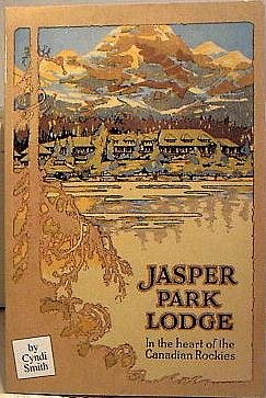 9780969245797: JASPER PARK LODGE In the heart of the Canadian Rockies