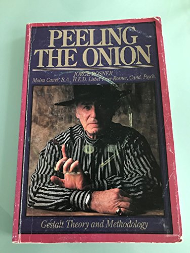 9780969248835: Peeling the Onion: Gestalt Theory and Methodology