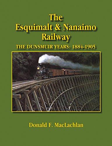 The Esquimalt and Nanaimo Railway: Maclachlan, Donald F.