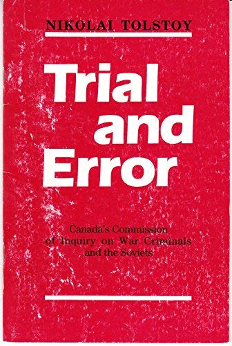 Trial and error: Canada's Commission of Inquiry on War Criminals and the Soviets (0969251807) by Nikolai Tolstoy