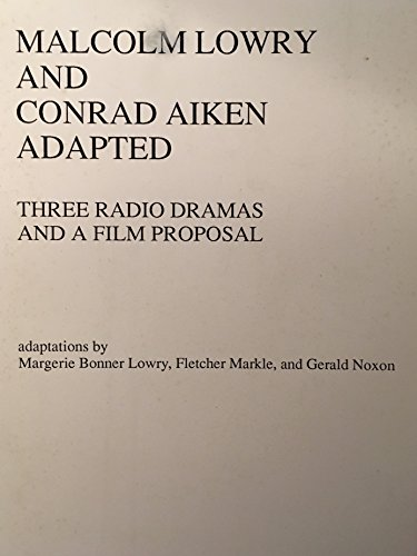 Malcolm Lowry and Conrad Aiken adapted : Margerie Lowry; Fletcher