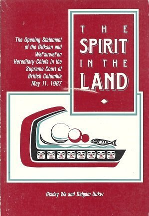 9780969257011: Spirit in the Land: The Opening Statement of the Gitskan and Wet'suwet'en Hereditary Chiefs in the Supreme Court of British Columbia