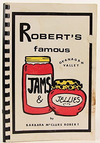 ROBERT'S FAMOUS OKANAGAN VALLEY JAMS & JELLIES: Robert, Barbara McClure
