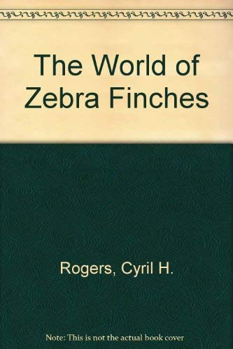 9780969264026: The World of Zebra Finches