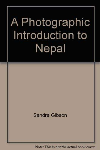 A Photographic Introduction to Nepal: Gibson, Sandra