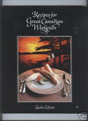 9780969282105: Recipes for Great Canadian Weekends (Quebec Edition)