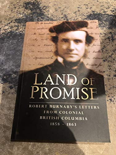 Land of Promise: Robert Burnaby's Letters from: Burnaby, Robert;McLeod, Anne