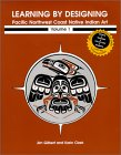 9780969297932: Learning by Designing Pacific Northwest Coast Native Indian Art, Vol. 1