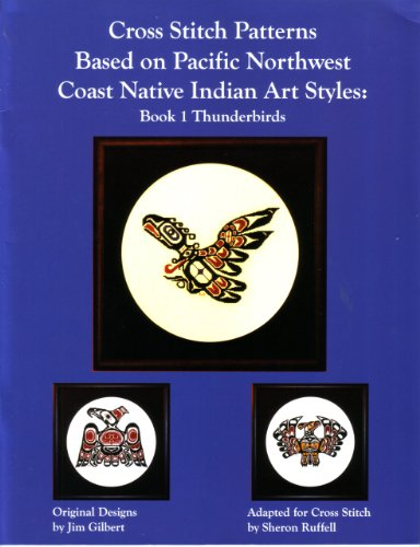 9780969297970: Cross Stitch Patterns Based on Pacific Northwest Coast Native Indian Art Style: Book 1 Thunderbirds