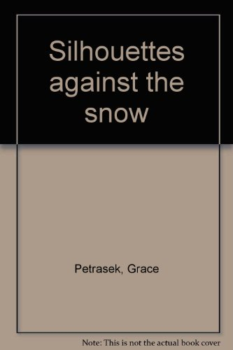 Silhouettes against the snow: Petrasek, Grace