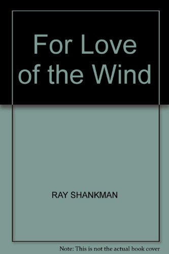 For Love of the Wind: Shankman, Ray