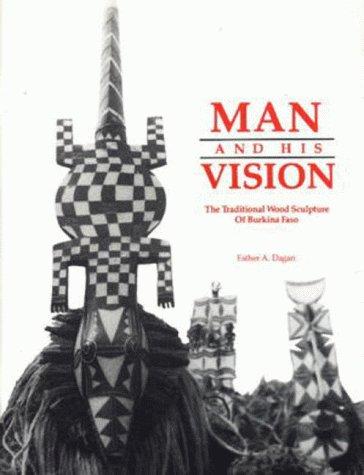 9780969308102: Man and His Vision = L'Homme Et Sa De LA Vision Nature: The Traditional Wood Sculpture of Burkina Faso = LA Sculpture Traditionnelle Sur Bois Du Burkina-Faso