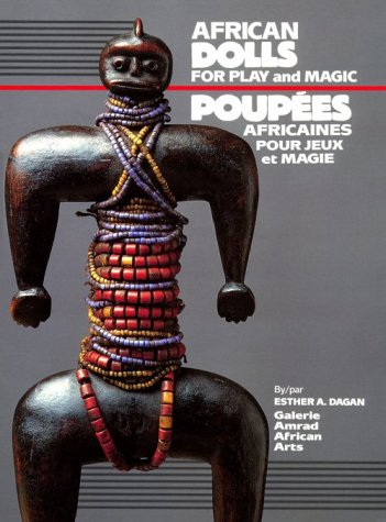 African Dolls: For Play and for Magic: Dagan, Esther A.