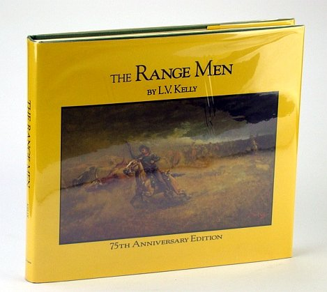 The Range Men 75th Anniversary Ediiton: Kelly, L.V.
