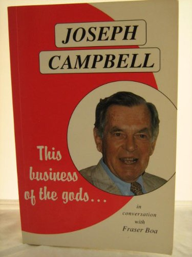This Business of the Gods: In Conversation with Fraser Boa: Joseph Campbell
