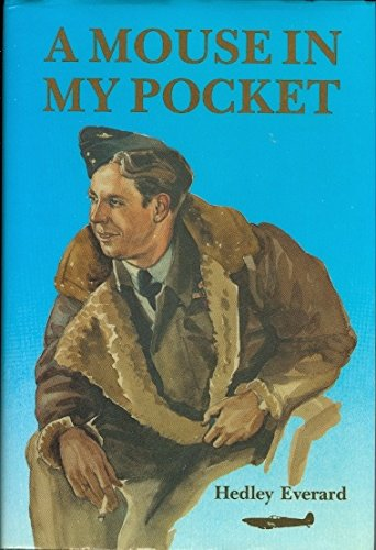 A Mouse In My Pocket Memoirs of a Fighter Pilot
