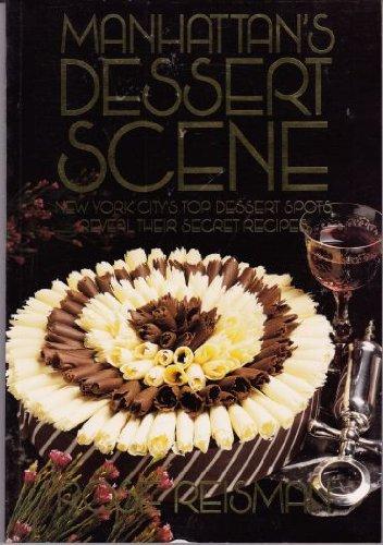 9780969336518: Manhattan's Dessert Scene: New York City's Top Dessert Spots Reveal Their Secret Recipes
