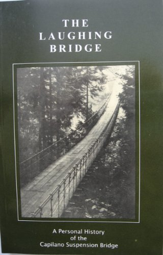 9780969348016: The Laughing Bridge, A Personal History of the Capilano Suspension Bridge
