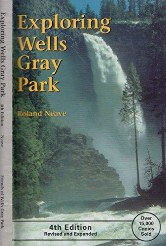 9780969349327: Exploring Wells Gray Park