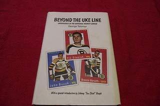 9780969350323: Beyond the Uke Line : Ukrainians in the National Hockey League