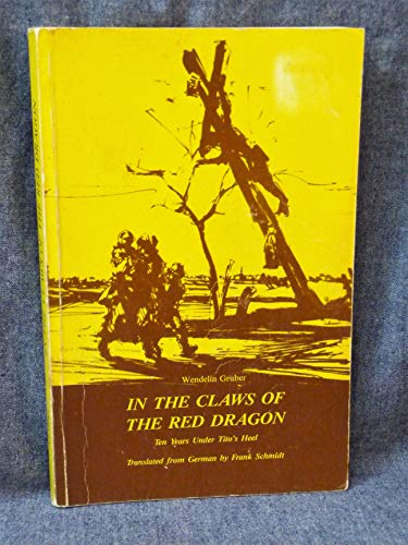 9780969350408: In the Claws of the Red Dragon: Ten Years under Tito's Heel