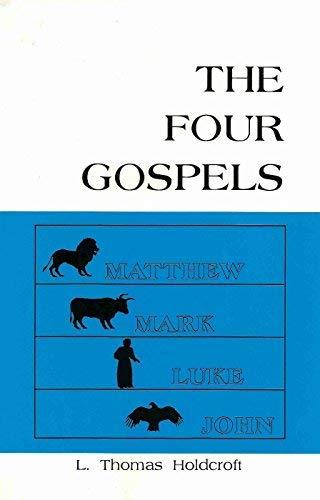 FOUR GOSPELS, The - Matthew, Mark, Luke: Holdcroft, L. Thomas;