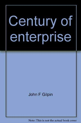 Century of enterprise: The history of the Edmonton Chamber of Commerce: Gilpin, John F