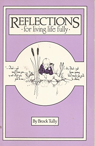 REFLECTIONS for living life fully. (2) Mother: Tully, Brock &