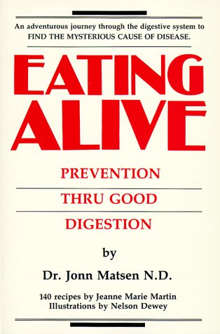 EATING ALIVE Prevention Thru Good Digestion