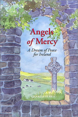 ANGELS OF MERCY A Dream of Peace for Ireland