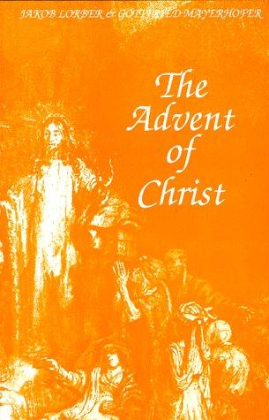 The advent of Christ: A portrayal of: Lorber, Jakob