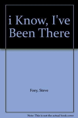 i Know, I've Been There: Stephen Foey