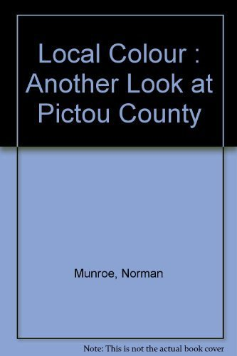 Local Colour : Another Look at Pictou: Munroe, Norman