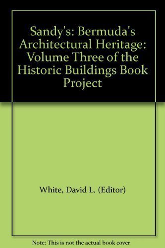 9780969393962: Sandy's: Bermuda's Architectural Heritage: Volume Three of the Historic Buildings Book Project