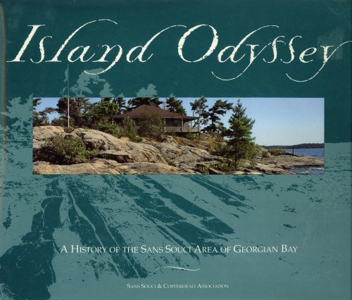 Island Odyssey: A History of the Sans Souci Area of Georgian Bay: Paul MacMahon