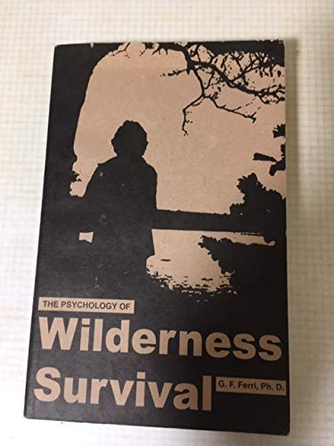 9780969413202: The Psychology Wilderness Survival