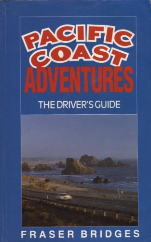 9780969413639: Pacific Coast Adventures: The Driver's Guide
