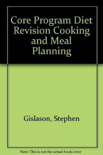 Core Program Diet Revision Cooking and Meal Planning: Gislason, Stephen