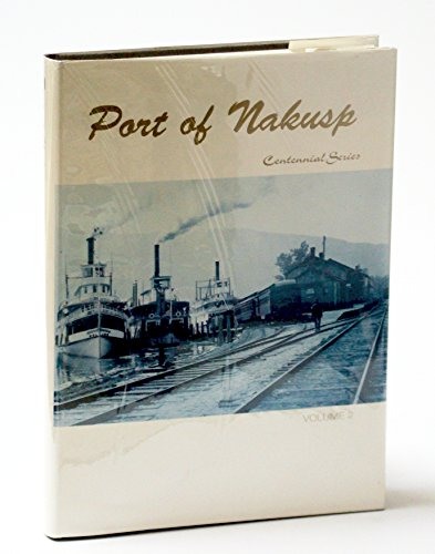 Port of Nakusp (Centennial Series), Volume 2