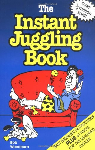 9780969432401: The Instant Juggling Book: With New and Improved Juggling Cubes