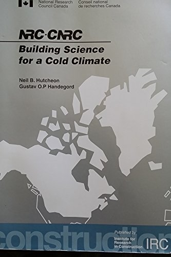 9780969436607: Building Science for a Cold Climate