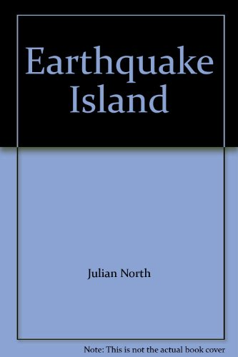 Earthquake Island: Julian North