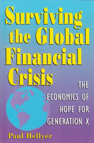 9780969439431: Surviving the Global Financial Crisis: The Economics of Hope for Generation X