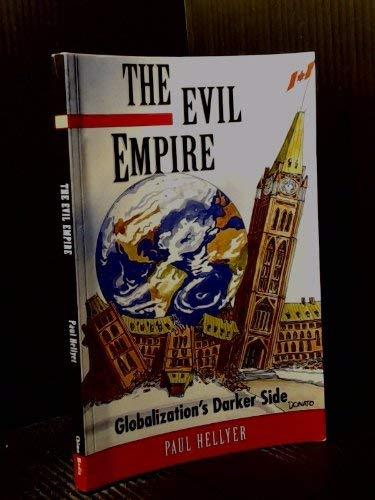 9780969439455: Evil Empire : Globalization's Darker Side