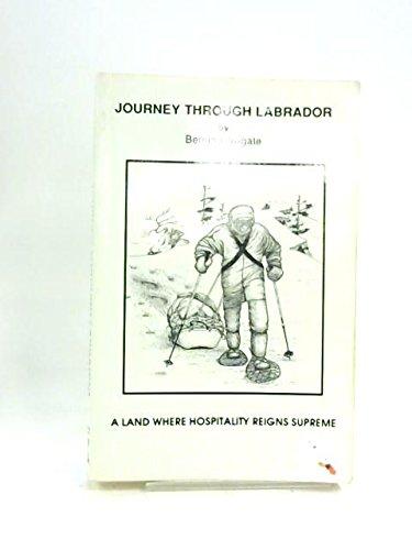 Journey Through Labrador : A Land Where Hospitality Reigns Supreme: Howgate, Bernie