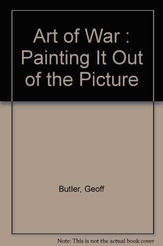 9780969444701: Art of War : Painting It Out of the Picture