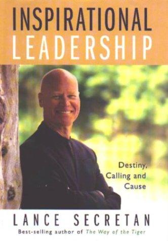 9780969456193: Inspirational Leadership: Destiny, Calling & Cause