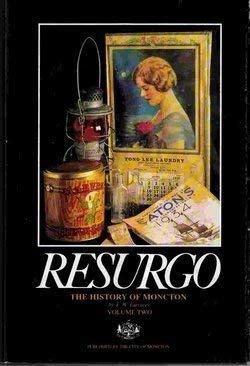 Resurgo, The History of Moncton (The History: E W Larracey