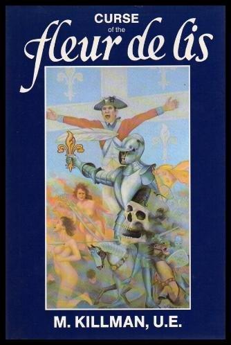 Curse of the Fleur de Lis : The Biography of Jacob Killman, Sr. U. E. Broken Ear: Killman, Murray