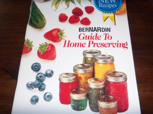 Bernardin Guide to Home Preserving: Unknown